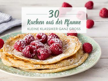 Wie Von Oma Nur Besser 30 Raffinierte Ideen Mit Pfannkuchen