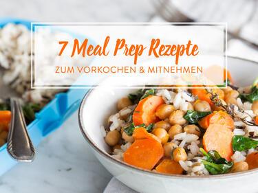 Vorkochen Und Mitnehmen 7 Meal Prep Rezepte