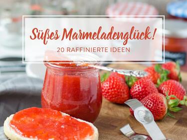 Mmmh Marmelade 20 Ideen Für Selbstgemachten Aufstrich